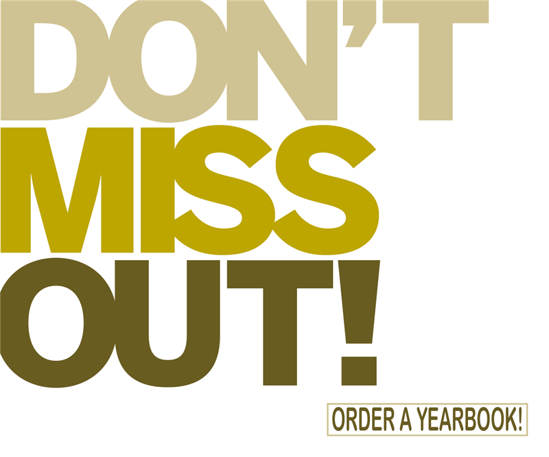 DONT MISS OUT ORDER A YEARBOOK