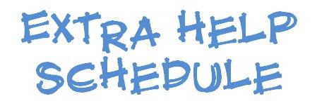 Extra Help Schedule / Extra Help Schedule