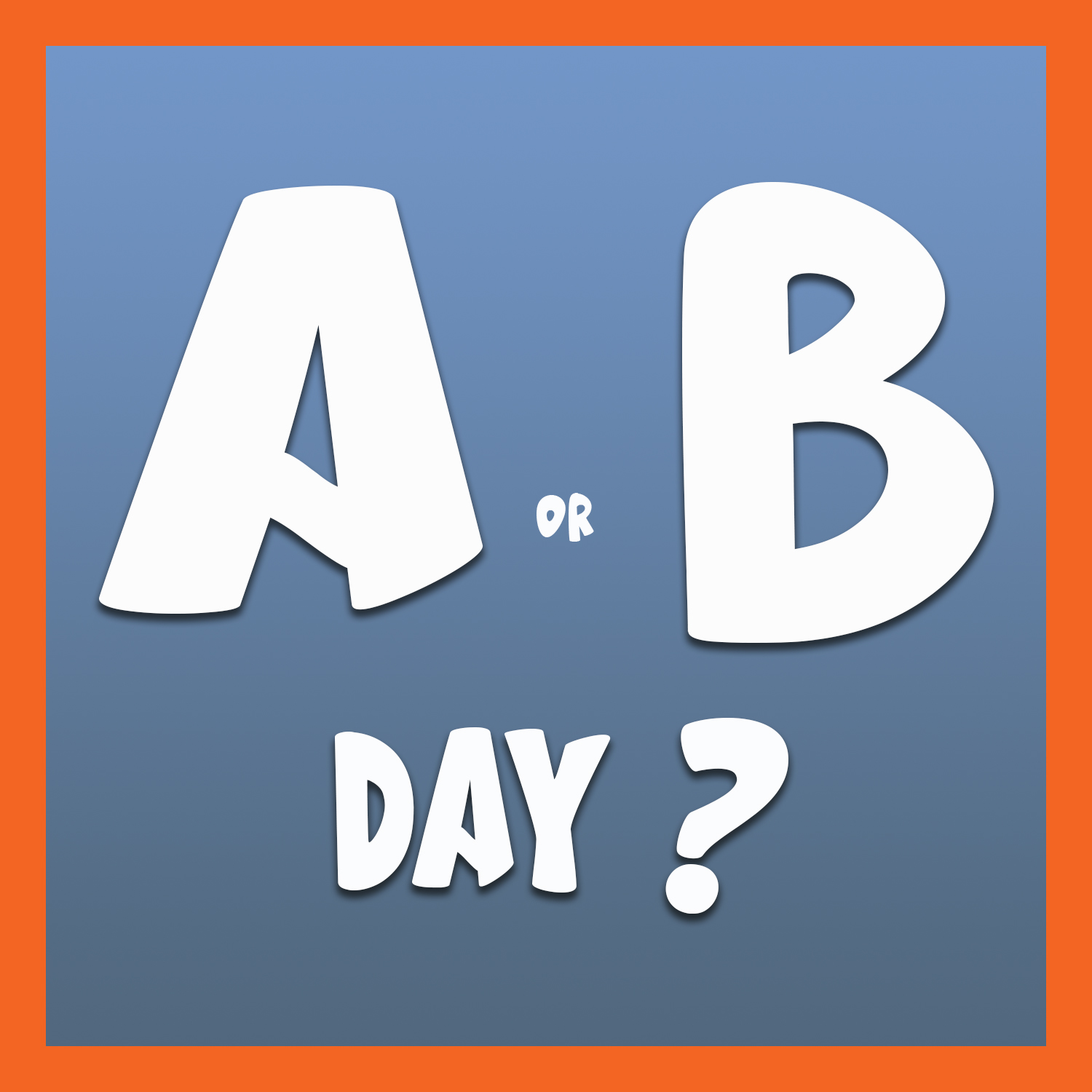 A or B day
